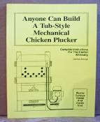 """Anyone can Build a Tub-Style Mechanical Chicken Plucker"""